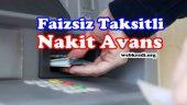Faizsiz Taksitli Nakit Avans Desteği Veren Bankalar