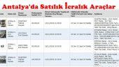 Antalya'da Satılığa Çıkarılan Son İcralık Araçlar