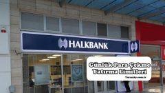 Halkbank ATM Günlük Para Çekme ve Yatırma Limitleri